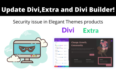 Security Issue in Elegant Themes Divi, Extra and Divi Builder